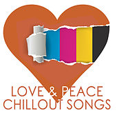 Play & Download Love & Peace Chillout Songs by Various Artists | Napster