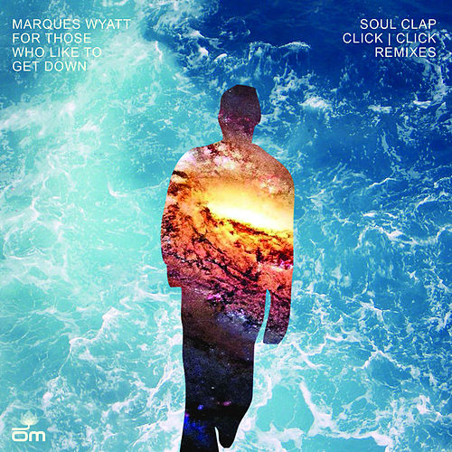 Play & Download For Those Who Like to Get Down (Soul Clap & Click Click Remixes) by Marques Wyatt | Napster