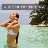 Play & Download DJ Selection of Best Progressive by Various Artists | Napster