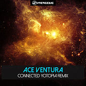 Connected Yotopia Remix by Ace Ventura