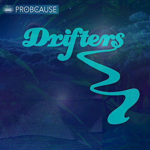 Play & Download Drifters by Probcause | Napster
