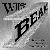 Play & Download Live at the I-Beam by Wipers | Napster
