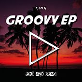 Play & Download Groovy by King | Napster