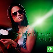 Tonight Is House, Vol. 5 - EP by Various Artists