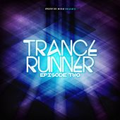 Play & Download Trance Runner - Episode Two by Various Artists | Napster
