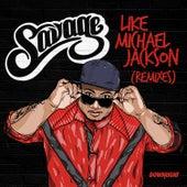 Play & Download Like Michael Jackson (Remixes) by Savage | Napster
