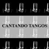 Cantando Tangos by Various Artists