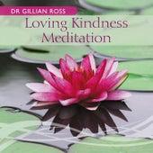 Loving Kindness Meditation by Gillian Ross