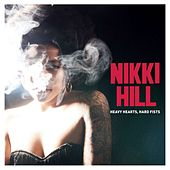 Play & Download Heavy Hearts Hard Fists by Nikki Hill | Napster