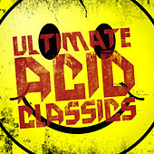 Play & Download Ultimate Acid Classics by Various Artists | Napster