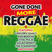 Play & Download Gone Done More Reggae by Various Artists | Napster