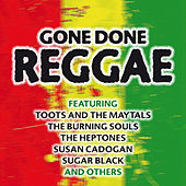 Play & Download Gone Done Reggae by Various Artists | Napster