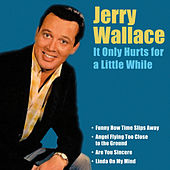 Play & Download It Only Hurts for a Little While by Jerry Wallace | Napster