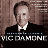 Play & Download The Shadow of Your Smile by Vic Damone | Napster