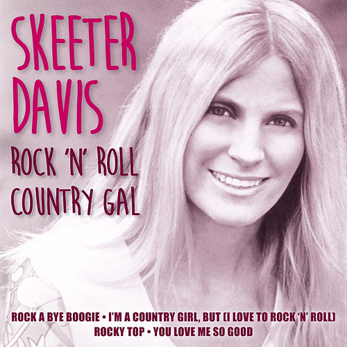 Play & Download Rock 'N' Roll Country Gal by Skeeter Davis | Napster