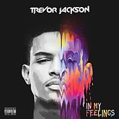 Play & Download In My Feelings by Trevor Jackson | Napster