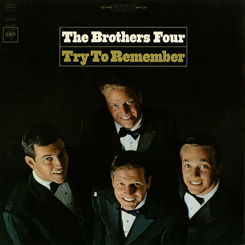 Play & Download Try to Remember by The Brothers Four | Napster