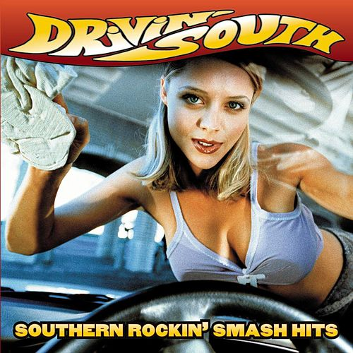 Drivin' South: Southern Rockin' Smash Hits by Various Artists