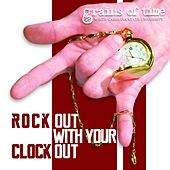 Play & Download Rock out With Your Clock Out by Grains of Time | Napster