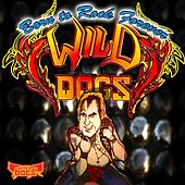 Play & Download Born to Rock Forever by Wild Dogs | Napster