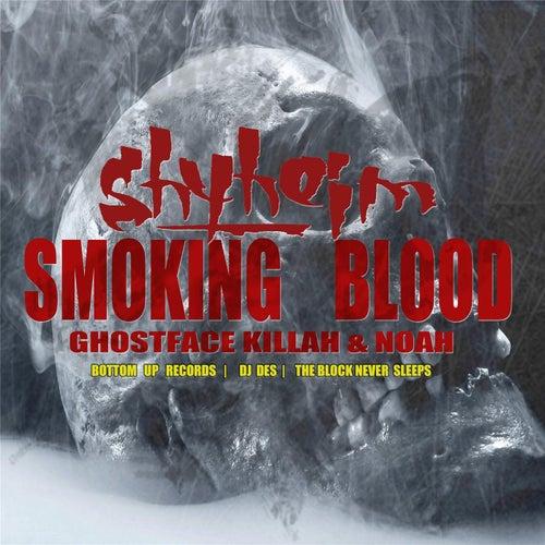 Smoking Blood (feat. Noah & Ghostface Killah) by Shyheim