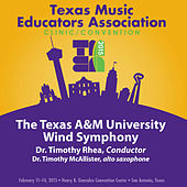 Play & Download 2015 Texas Music Educators Association (TMEA): Texas A&M University Wind Symphony [Live] by Various Artists | Napster