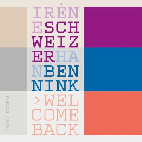 Play & Download Welcome Back by Irène Schweizer | Napster
