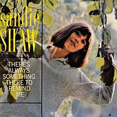 Play & Download There's Always Something There to Remind Me by Sandie Shaw | Napster