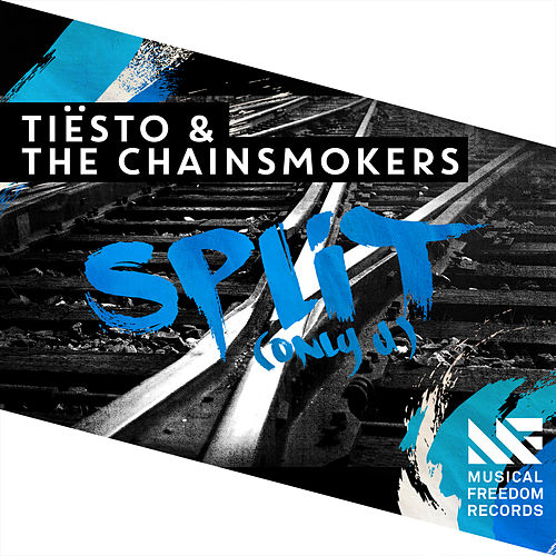 Split (Only U) (feat. The Chainsmokers) by Tiësto