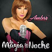 Play & Download La Magia De La Noche by Ambar | Napster
