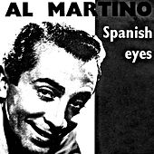Play & Download Spanish Eyes by Al Martino | Napster