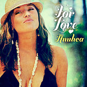 Play & Download For Love by Anuhea | Napster