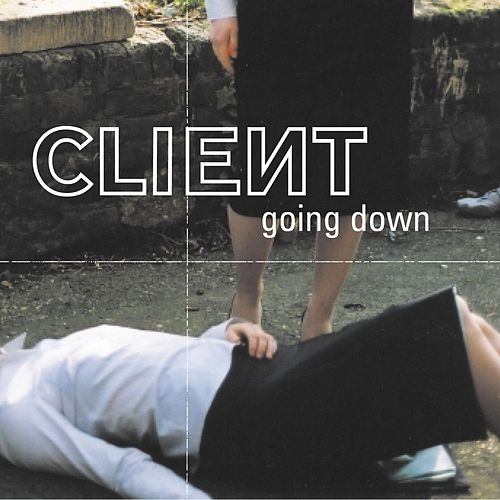 Going Down by Client