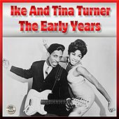 Play & Download Ike & Tina Turner - The Early Years by Ike and Tina Turner | Napster