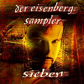 Play & Download Der Eisenberg Sampler - Vol. 7 by Various Artists | Napster