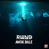 Play & Download Rwnd by Mark Bale | Napster