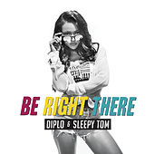 Play & Download Be Right There by Diplo | Napster