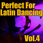 Play & Download Perfect For Latin Dancing, Vol.4 by Various Artists | Napster