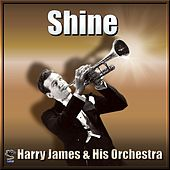 Play & Download Shine - Harry James by Harry James | Napster