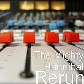 Play & Download Rerun by The Mighty Hannibal | Napster