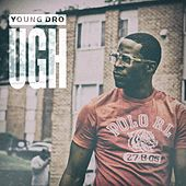 Play & Download Ugh by Young Dro | Napster