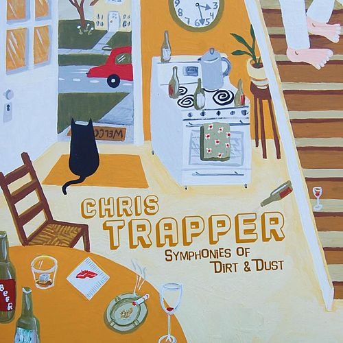 Play & Download Symphonies of Dirt & Dust by Chris Trapper | Napster