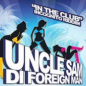 In the Club (Incognito Riddim) by Uncle Sam (R&B)