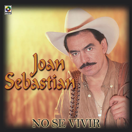 Play & Download No Se Vivir by Joan Sebastian | Napster