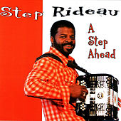 Play & Download A Step Ahead by Step Rideau & The Zydeco Outlaws | Napster