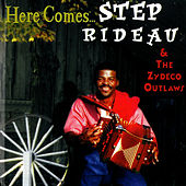 Play & Download Here Comes... by Step Rideau & The Zydeco Outlaws | Napster