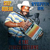 Play & Download Steppin On by Step Rideau & The Zydeco Outlaws | Napster