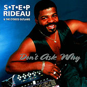 Play & Download Don't Ask Why by Step Rideau & The Zydeco Outlaws | Napster