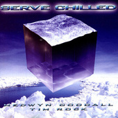 Play & Download Serve Chilled by Medwyn Goodall | Napster
