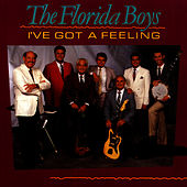 I've Got A Feeling by Florida Boys